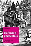 Elefantengedächtnis. Eine Kulturgeschichte des Elefanten von Markus Bötefür für 3,75€