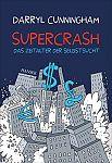 Supercrash. Das Zeitalter der Selbstsucht von Darryl Cunningham für 4,95€