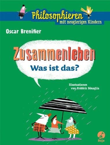 Zusammenleben - Was ist das Philosophieren mit neugierigen Kindern von Oscar Brenifier für 4,95€