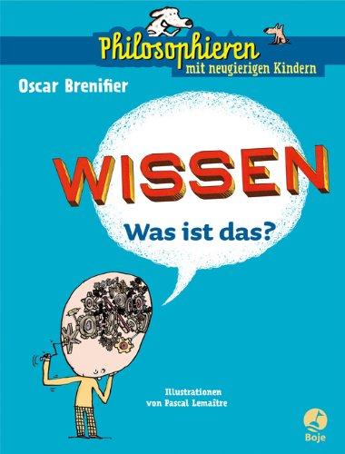 Wissen - Was ist das Philosophieren mit neugierigen Kindern von Oscar Brenifier für 4,95€