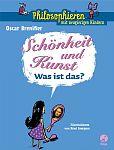 Schönheit und Kunst - Was ist das Philosophieren mit neugierigen Kindern von Oscar Brenifier für 4,95€