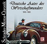 Deutsche Autos des Wirtschaftswunders. 1945-1965 von Halwart Schrader für 4,95€
