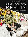 KING KOOL CITY BERLIN. Von Hiphop bis Graffiti