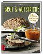 Brot & Aufstriche. 80 leckere Rezepte für drunter und drüber von Tanja Dusy für 3,95€