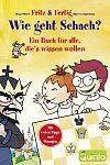 Fritz und Fertig: Wie geht Schach Ein Buch für alle, dies wissen wollen von Jörg Hilbert u.a. für 8,95€
