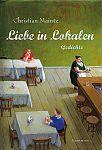 Liebe in Lokalen von Christian Maintz für 4,95€