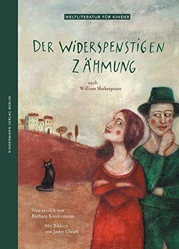 Der Widerspenstigen Zähmung - Nach William Shakespeare von Barbara Kindermann für 5,95€