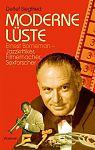 Moderne Lüste. Ernest Borneman - Jazzkritiker, Filmemacher, Sexforscher von Detlef Siegfried für 14,95€