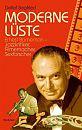 Moderne Lüste. Ernest Borneman - Jazzkritiker, Filmemacher, Sexforscher