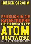 Friedlich in die Katastrophe von Holger Strohm für 19,90€