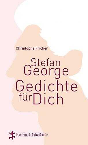 Stefan George. Gedichte für Dich von Christophe Fricker für 7,95€