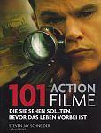 101 Actionfilme, die Sie sehen sollten, bevor das Leben vorbei ist von Steven Jay Schneider Hg. für 4,99€