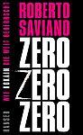 Zero Zero Zero. Wie Kokain die Welt beherrscht von Roberto Saviano für 24,90€