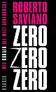 Zero Zero Zero. Wie Kokain die Welt beherrscht