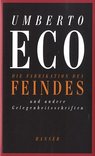 Die Fabrikation des Feindes und andere Gelegenheitsschriften von Umberto Eco für 21,90€