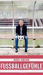 Fußballgefühle von Axel Hacke für 4,95€