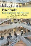Die Explosion des Wissens. Von der Encyclopédie bis Wikipedia von Peter Burke für 14,95€