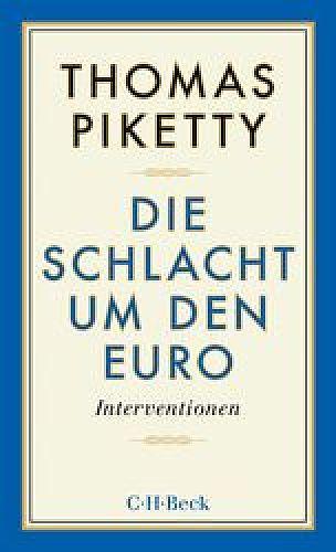 Die Schlacht um den Euro. Interventionen von Thomas Piketty für 6,95€