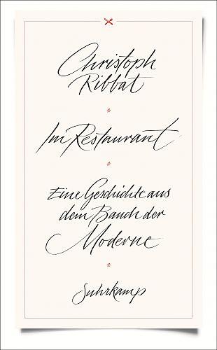 Im Restaurant. Eine Geschichte aus dem Bauch der Moderne von Christoph Ribbat für 4,95€