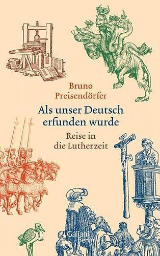 Als unser Deutsch erfunden wurde von Bruno Preisendörfer für 24,99€