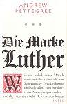 Die Marke Luther von Andrew Pettegree für 26,00€