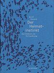 Der Heimatinstinkt. Das Geheimnis der Tierwanderung von Bernd Heinrich für 38,00€