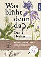 Was blüht denn da - Das Herbarium Pflanzensammlung anlegen von Doris Grappendorf für 25,00€