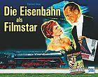 Die Eisenbahn als Filmstar von Eberhard Urban für 29,90€