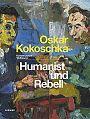 Oskar Kokoschka. Humanist und Rebell