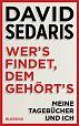Wers findet, dem gehörts. Meine Tagebücher und ich von David Sedaris für 25,00€
