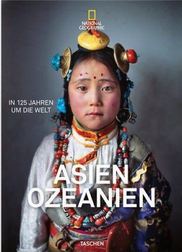 National Geographic. In 125 Jahren um die Welt. Asien & Ozeanien. von Reuel Golden Hg. für 50,00€