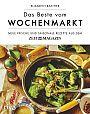 Das Beste vom Wochenmarkt. Neue frische und saisonale Rezepte aus dem ZEITmagazin. von Elisabeth Raether für 19,99€