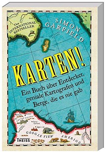 Karten Ein Buch über Entdecker, geniale Kartografen und Berge, die es nie gab von Simon Garfield für 17,95€