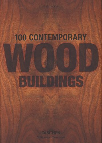 100 Contemporary Wood Buildings von Philip Jodidio für 15,00 €
