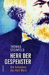 Herr der Gespenster. Die Gedanken des Karl Marx von Thomas Steinfeld für 24,00€