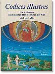 Codices illustres. Die schönsten illuminierten Handschriften der Welt 400 bis 1600. von Norbert Wolf und Ingo F. Walther für 30,00€