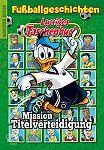 Lustiges Taschenbuch Fußballgeschichten - Mission Titelverteidigung von Walt Disney für 12,00€