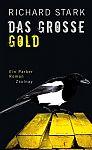 Das große Gold. Ein Parker Roman von Richard Stark für 6,95€