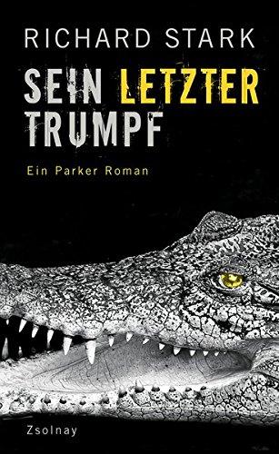 Sein letzter Trumpf. Ein Parker Roman von Richard Stark für 6,95€