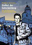 Herbst der Entscheidung. Eine Geschichte aus der Friedlichen Revolution 1989 von PM Hoffmann und Bernd Lindner für 15,00€