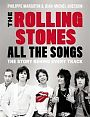The Rolling Stones - All The Songs. The Story Behind Every Track