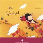 Paul der Superheld von Michael Fuchs u.a. für 3,95€