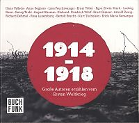 1914-1918. Große Autoren erzählen vom Ersten Weltkrieg