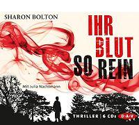Sharon Bolton: Ihr Blut so rein. 6 CDs