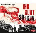 Ihr Blut so rein. 6 CDs von Sharon Bolton für 6,99€