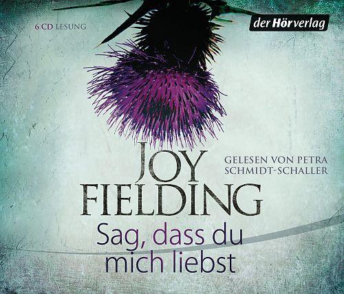 Sag, dass du mich liebst von Joy Fielding für 4,99€