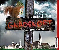Anton Leiss-Huber: Gnadenort