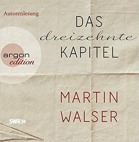 Das dreizehnte Kapitel. Ungekürzte Autorenlesung von Martin Walser für 7,95€