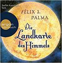 Félix J. Palma: Die Landkarte des Himmels