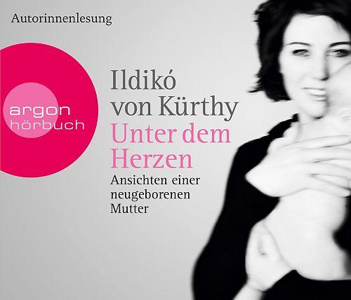 Unter dem Herzen. Ansichten einer neugeborenen Mutter von Ildikó von Kürthy für 4,95€